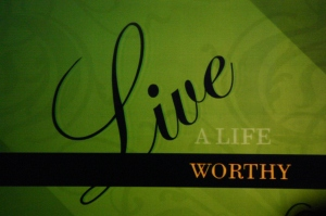 Live a Life Worthy of the Calling