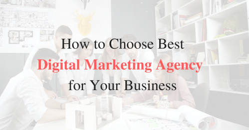 How to choose best digital marketing agency for your business
